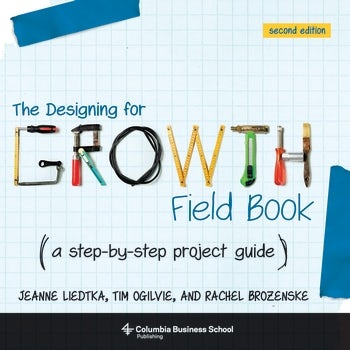 The Designing for Growth Field Book, 2nd Edititon